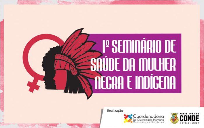 Conde promove o I Seminário de Saúde da Mulher Negra e Indígena