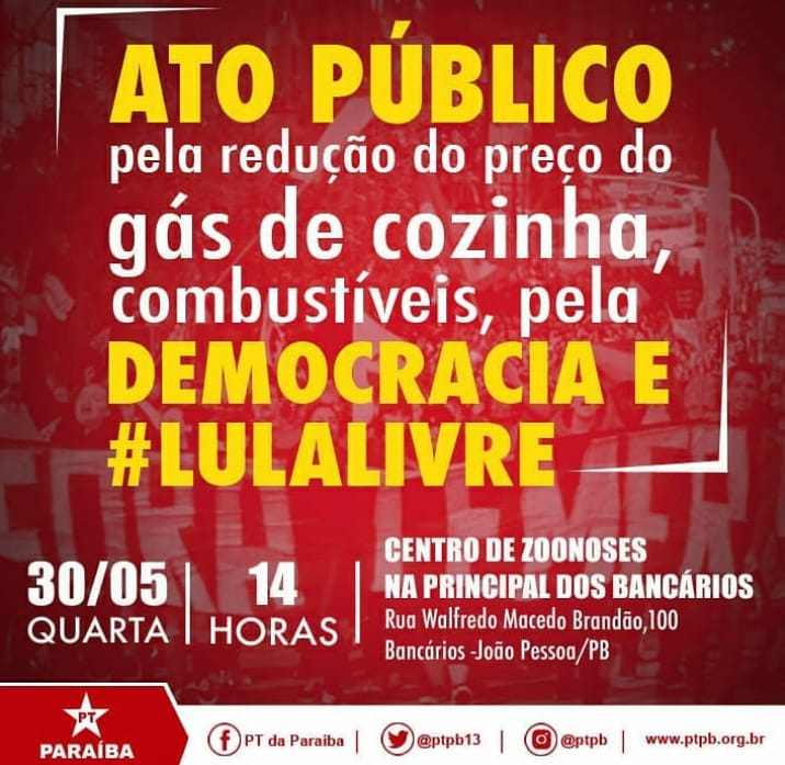 PT-PB, frentes e movimentos sociais realizam protesto contra preços do gás de cozinha, combustíveis e #LulaLivre nesta quarta em JP
